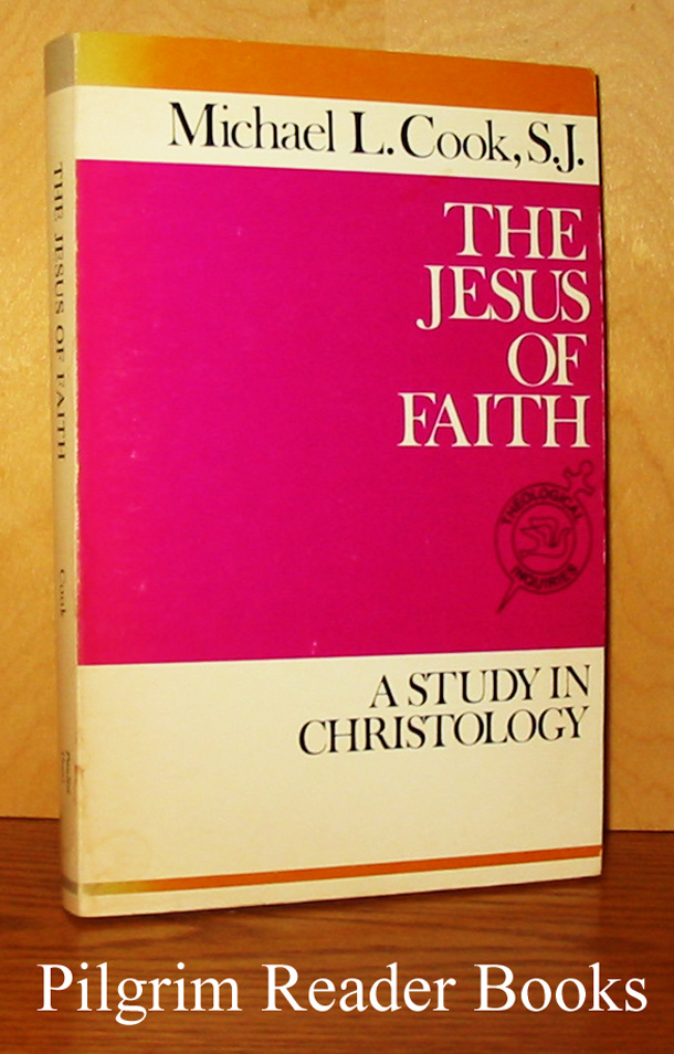 Image for The Jesus of Faith: A Study in Christology.