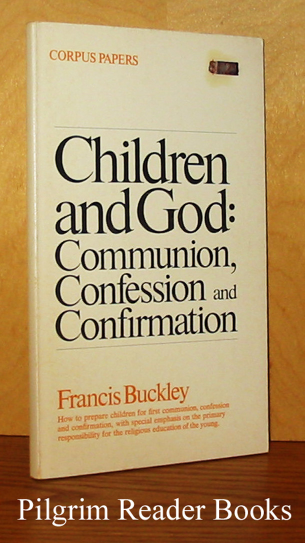 Image for Children and God: Communion, Confession and Confirmation.
