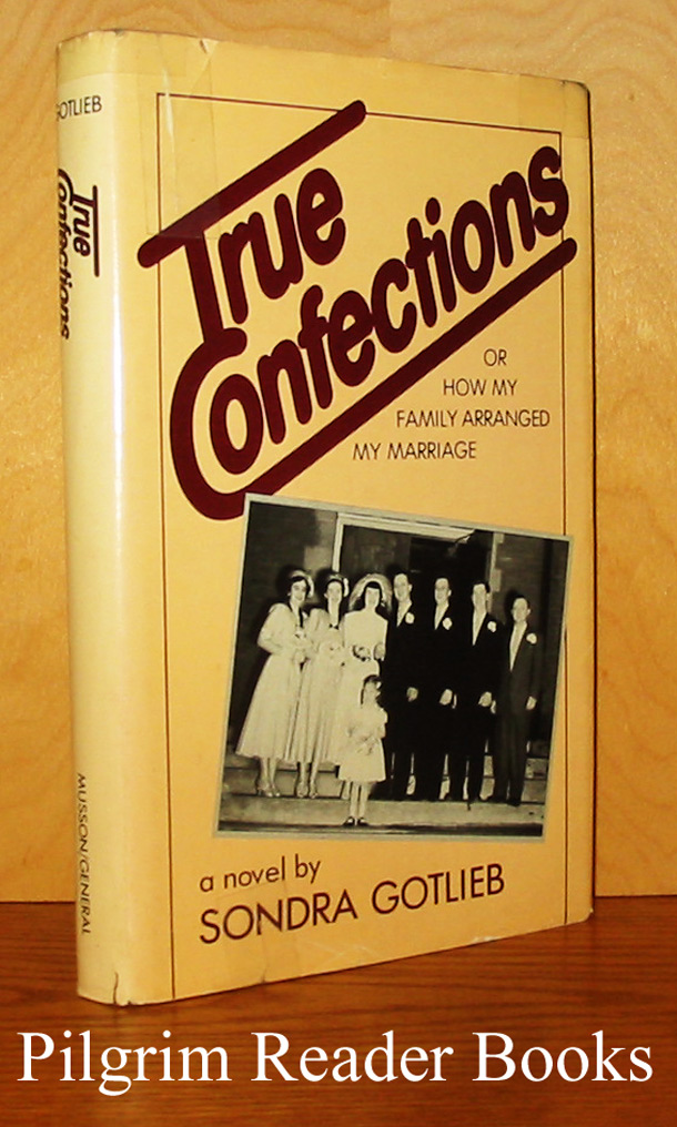 Image for True Confections: or How My Family Arranged My Marriage.