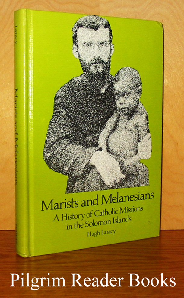Image for Marists and Melanesians: A History of Catholic missions in the Solomon Islands.