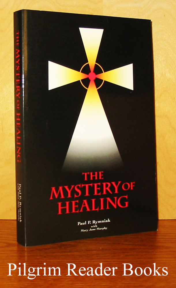 Image for The Mystery of Healing.