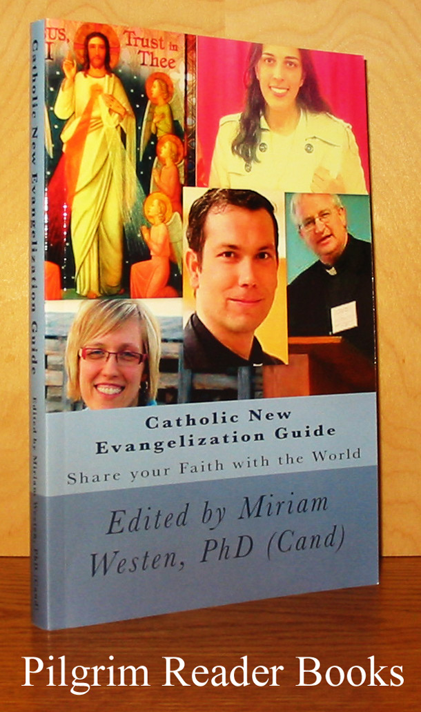 Image for Catholic New Evangelization Guide: Share Your Faith with the World.