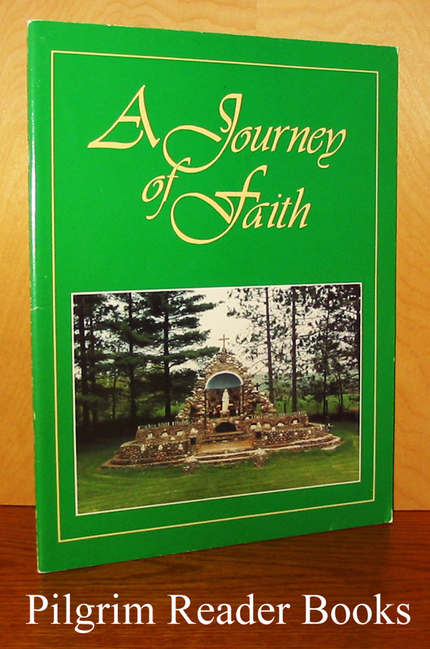 Image for A Journey Of Faith: The Shrine Of St. Ann, Cormac, Ontario. 1938-1988.