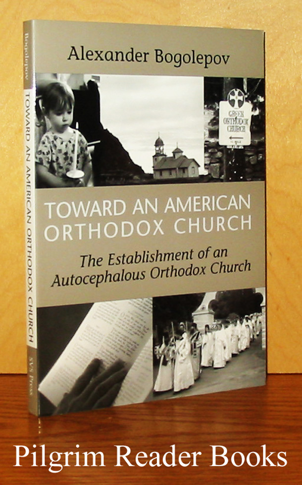 Image for Toward an American Orthodox Church: The Establishment of an Autocephalous Orthodox Church.