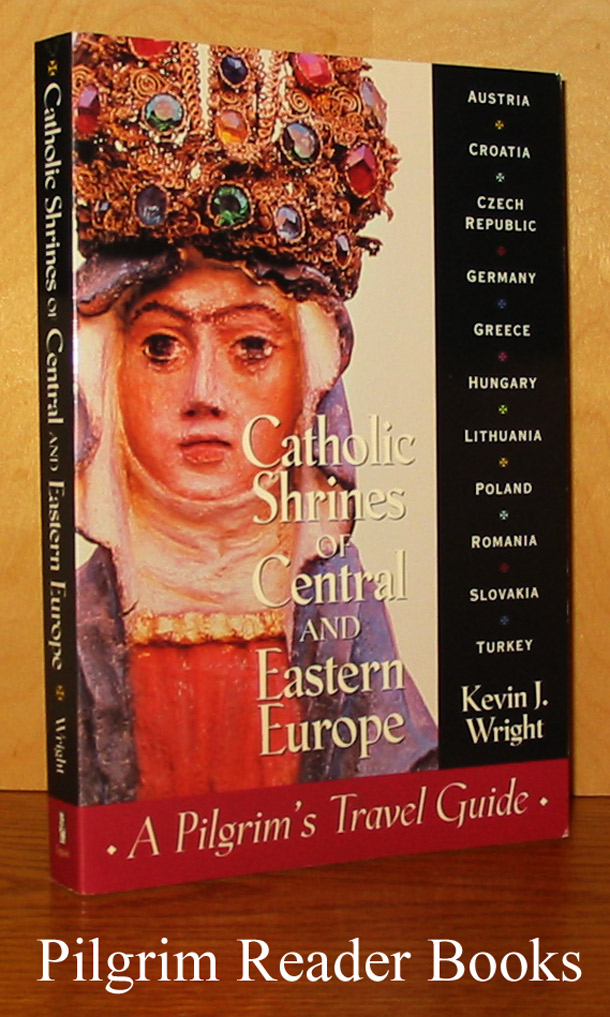 Image for Catholic Shrines of Central and Eastern Europe: A Pilgrim's Travel Guide.
