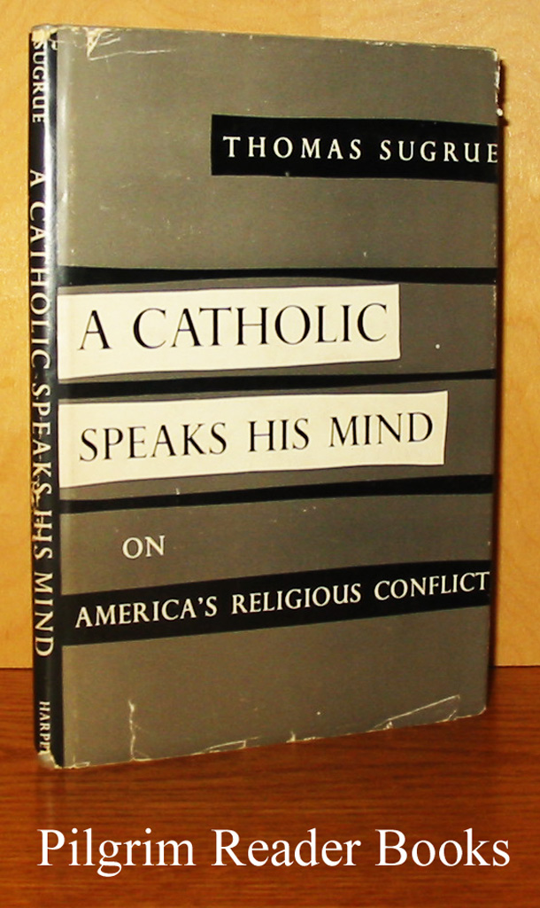 Image for A Catholic Speaks His Mind on America's Religious Conflict.