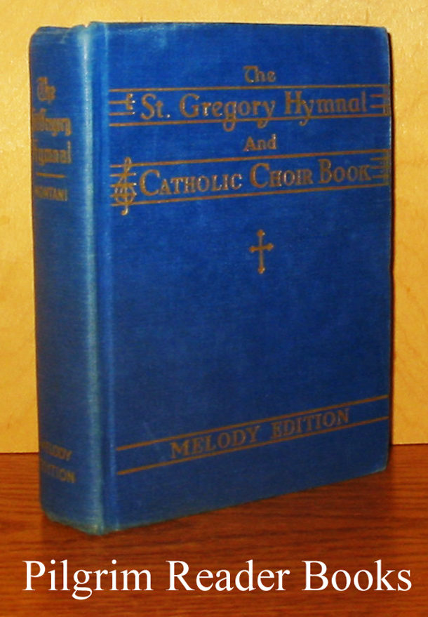 Image for The St. Gregory Hymnal and Catholic Choir Book, Singers' / Melody Edition. Revised Edition With the Supplement.