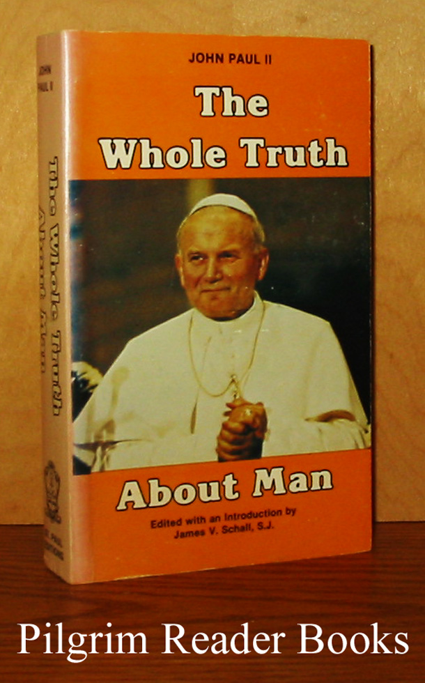 Image for The Whole Truth About Man: John Paul II to University Faculties and Students.