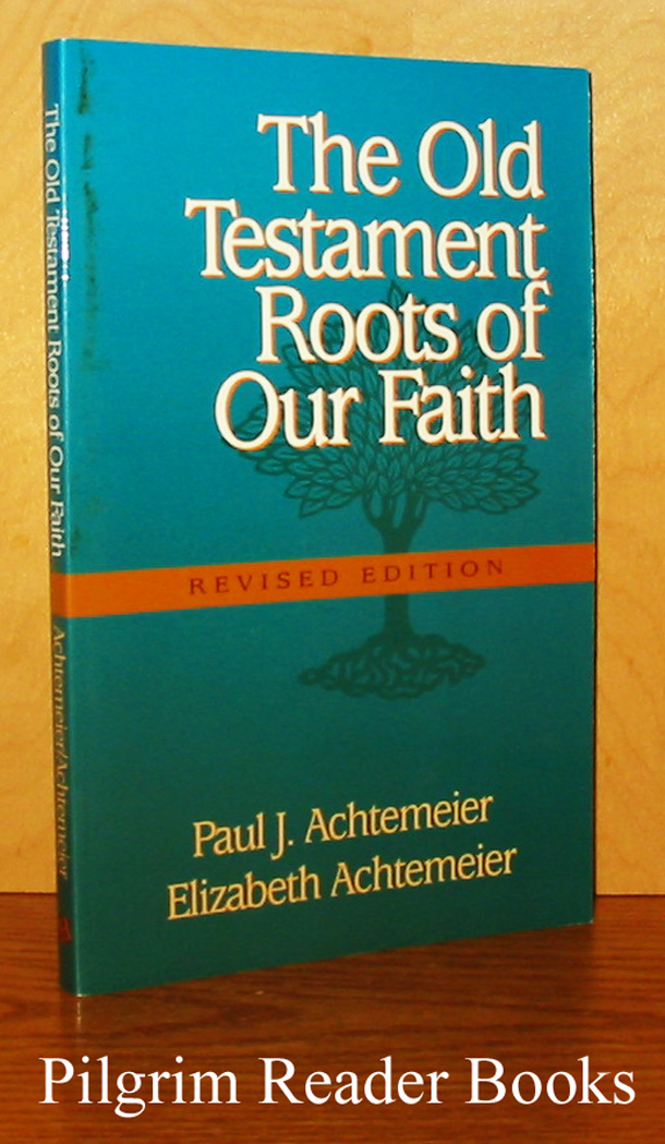 Image for The Old Testament Roots of Our Faith. (revised edition).