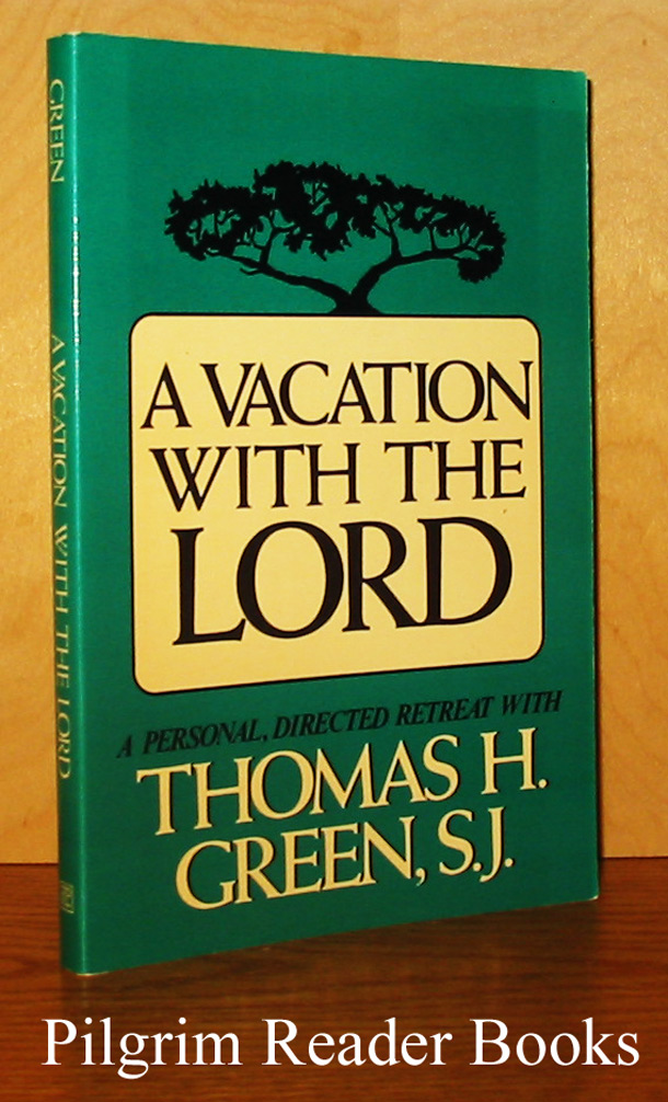 Image for A Vacation with the Lord: A Personal, Directed Retreat . . .