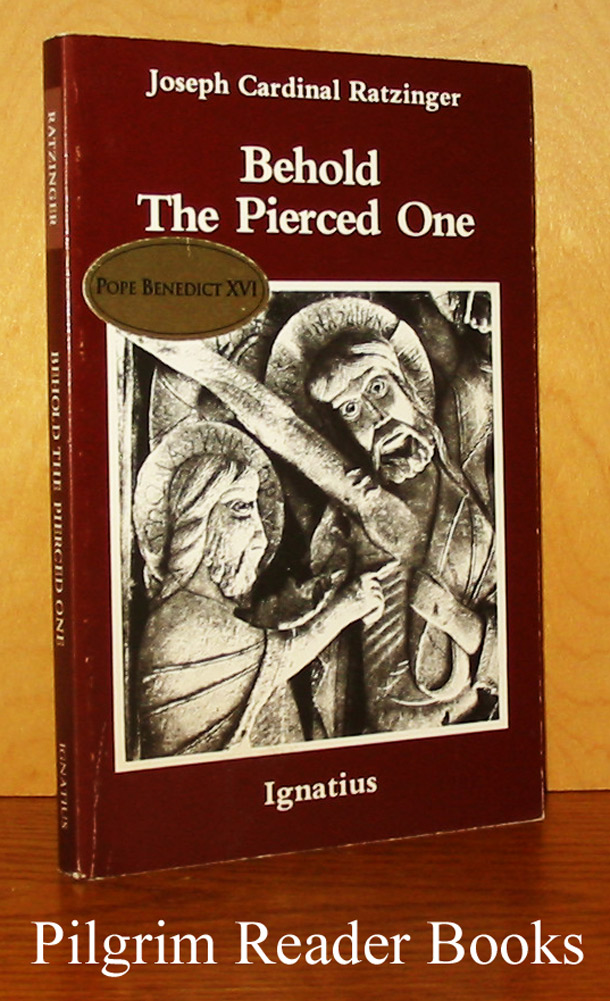 Image for Behold the Pierced One: An Approach to a Spiritual Christology.