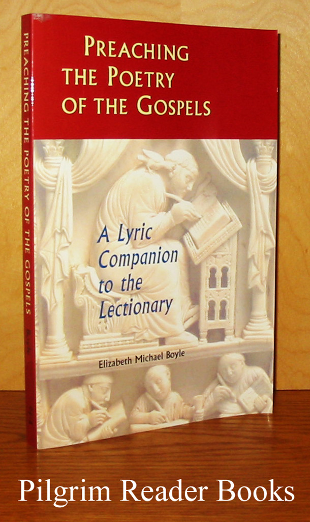 Image for Preaching the Poetry of the Gospels: A Lyric Companion tio the Lectionary.