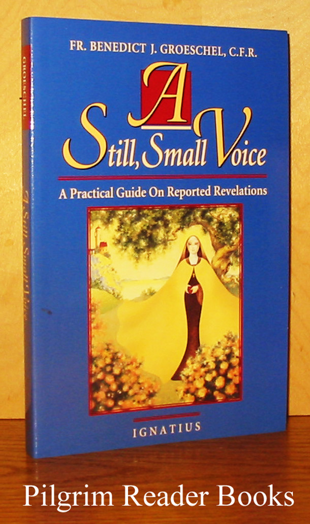 A Still, Small Voice: A Practical Guide on Reported Revelations.