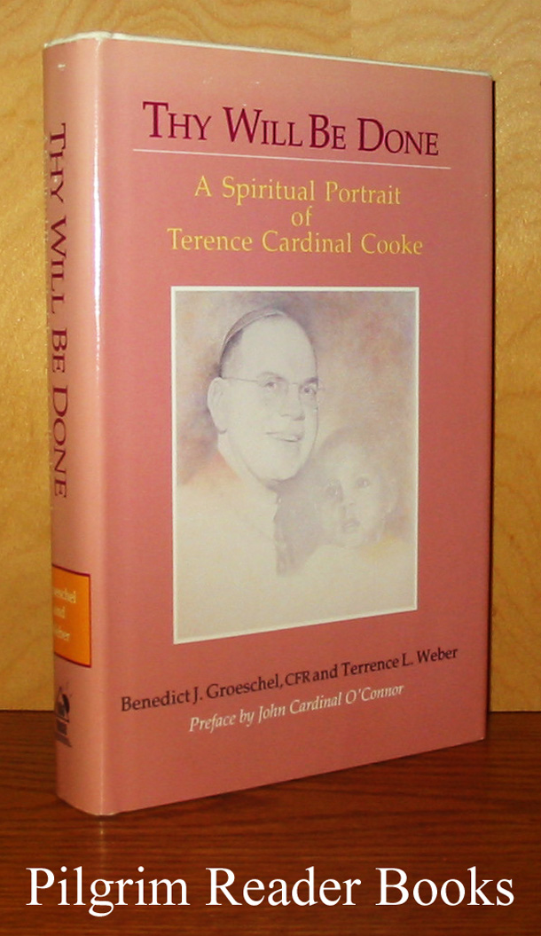 Image for Thy Will Be Done: A Spiritual Portrait of Terence Cardinal Cooke.