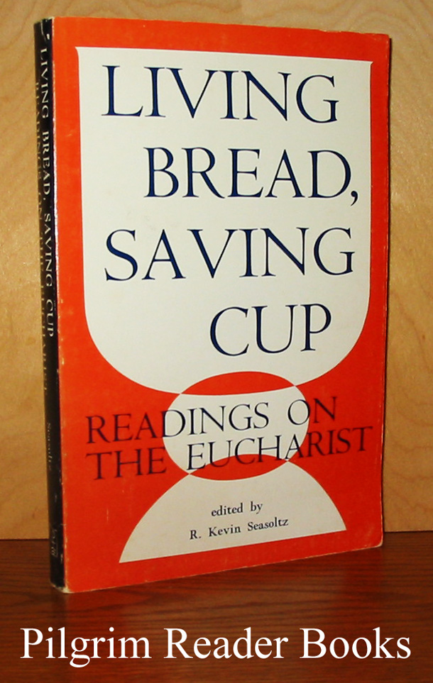 Image for Living Bread, Saving Cup: Readings on the Eucharist.