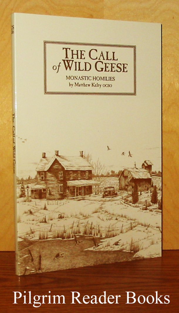 Image for The Call of Wild Geese: Monastic Homilies.