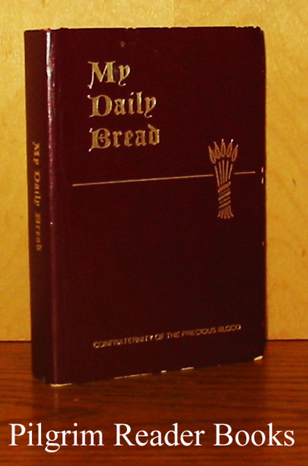 My Daily Bread: A Summary of the Spiritual Life