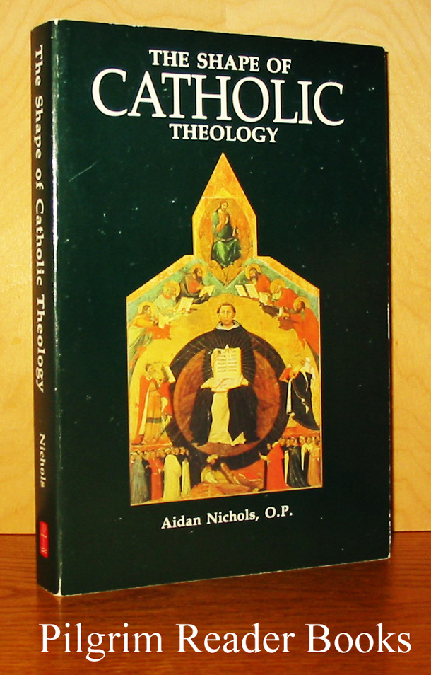 Image for The Shape of Catholic Theology: An Introduction to Its Sources, Principles, and History.