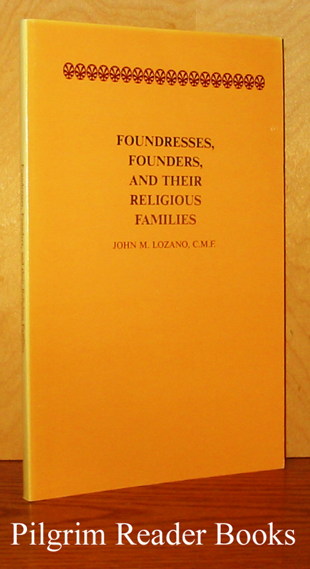 Image for Foundresses, Founders and Their Religious Families.
