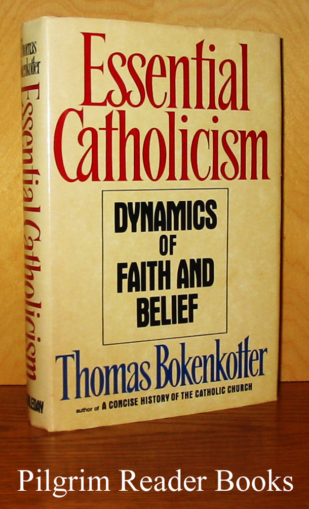Image for Essential Catholicism: Dynamics of Faith and Belief.