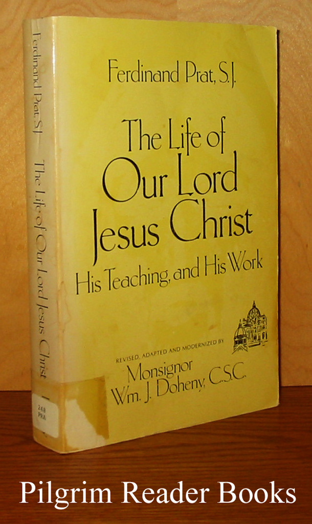 The Life of Our Lord Jesus Christ, His Teaching and His Work.