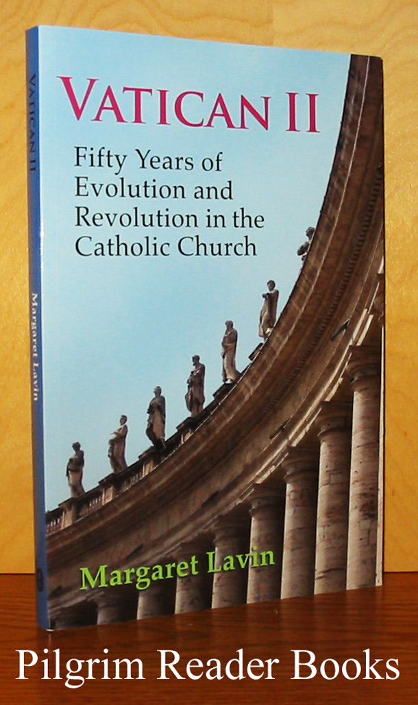 Image for Vatican II: Fifty Years of Evolution and Revolution in the Catholic Church.