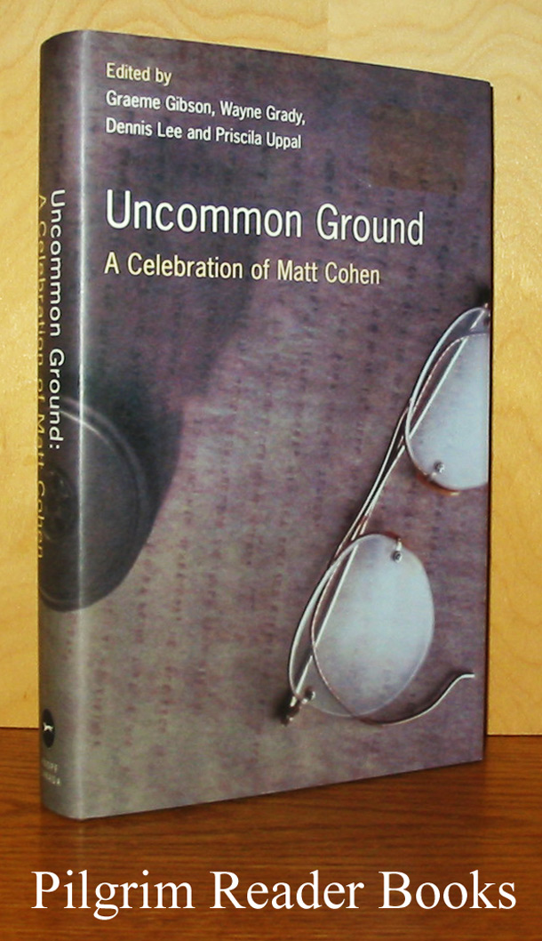 Image for Uncommon Ground: A Celebration of Matt Cohen.