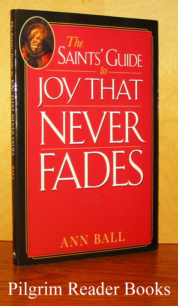 Image for The Saints' Guide to Joy that Never Fades.