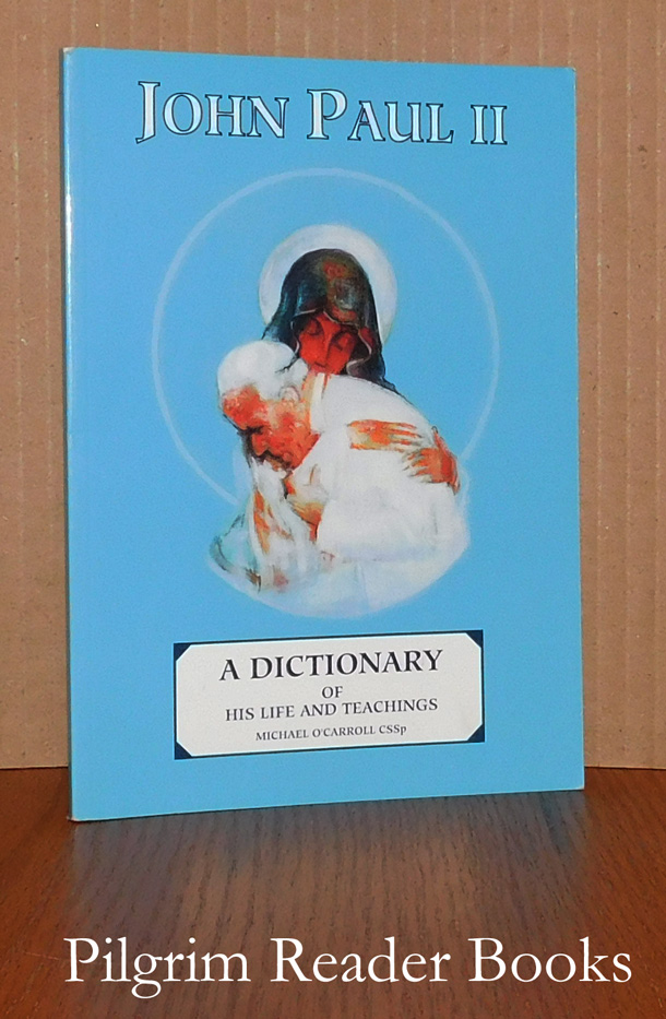 Image for John Paul II: A Dictionary of His Life and Teachings.
