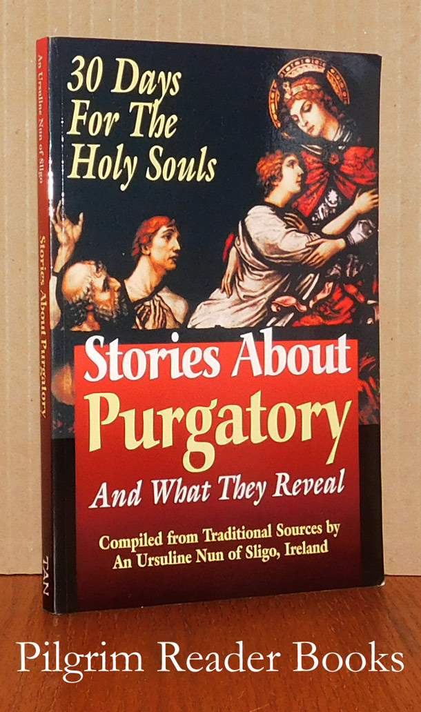 Image for Stories About Purgatory and What They Reveal: 30 Days for the Holy Souls.