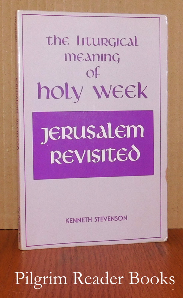 Image for The Liturgical Meaning of Holy Week: Jerusalem Revisited.