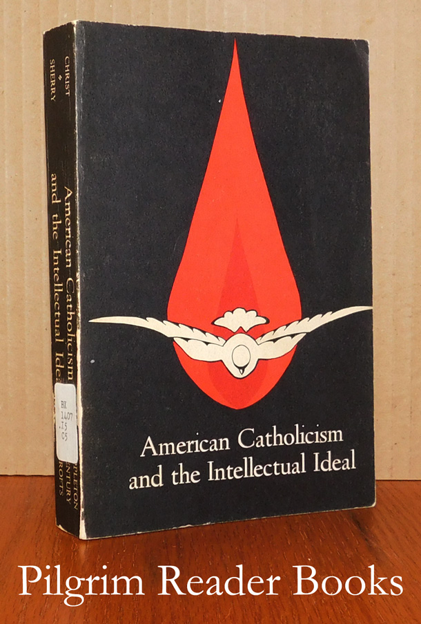 Image for American Catholicism and the Intellectual Ideal.