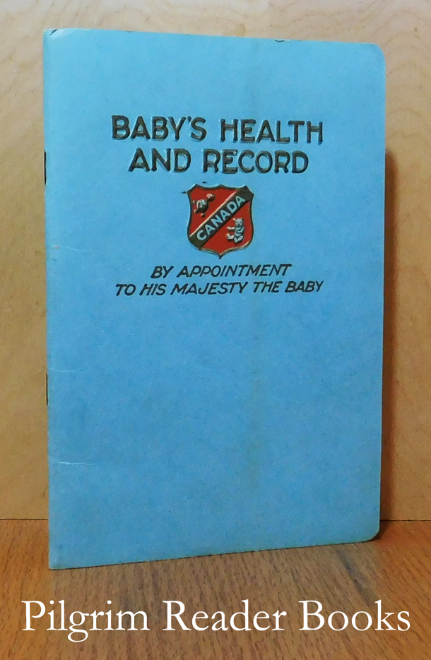 Image for Baby's Health and Record: A Practical Book for Mothers of Canada. (By Appointment to His Majesty the Baby).