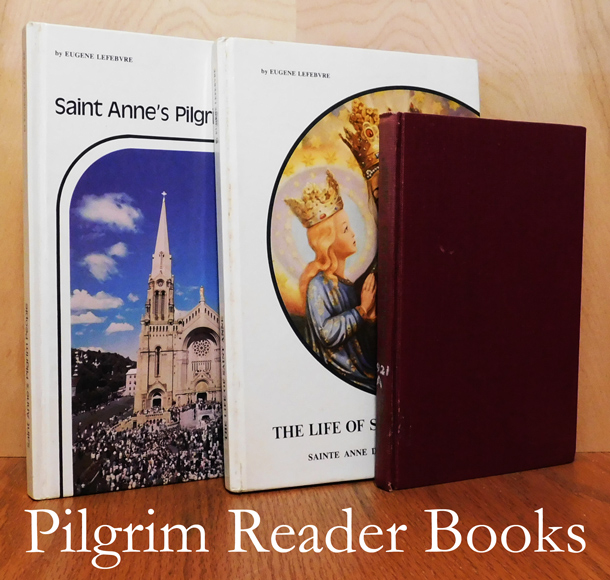 Image for The Saint Called Good / The Life of Saint Anne / Saint Anne's Pilgrim People. (3 books)
