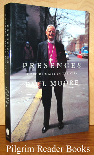Image for Presences; A Bishop's Life in the City.