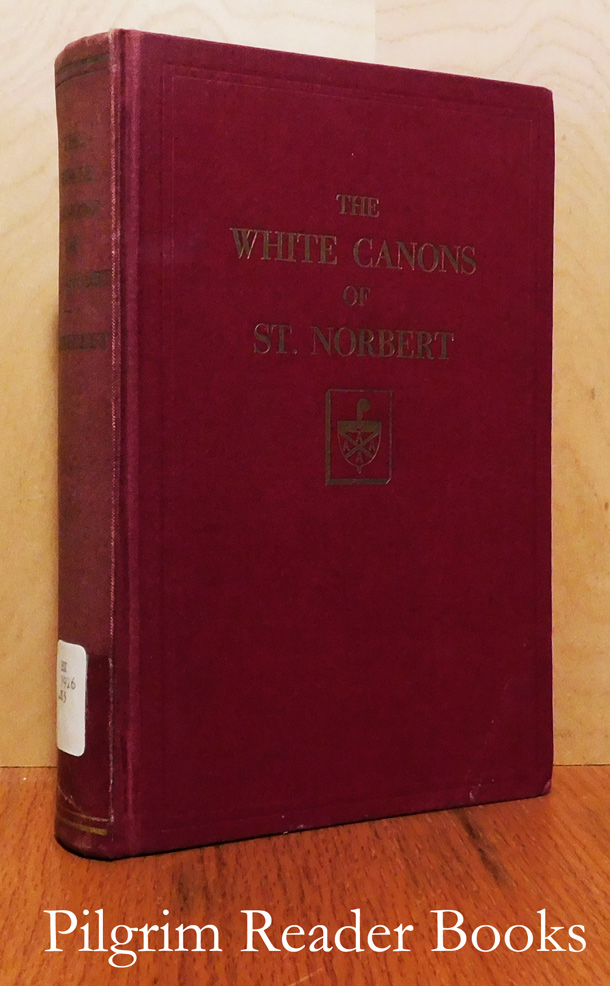 Image for The White Canons of St. Norbert: A History of the Premonstratensian Order in the British Isles and America.