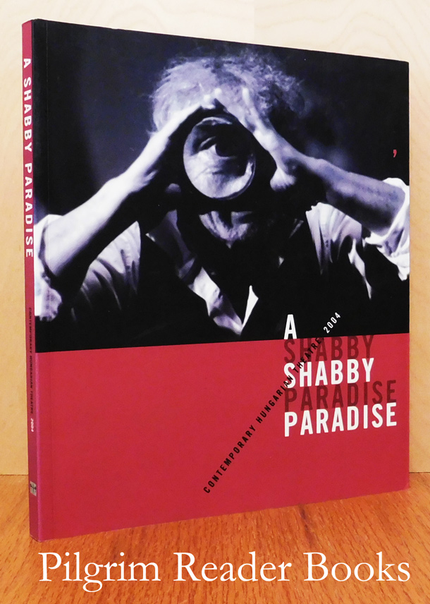 Image for A Shabby Paradise, Contemporary Hungarian Theatre, 2004.