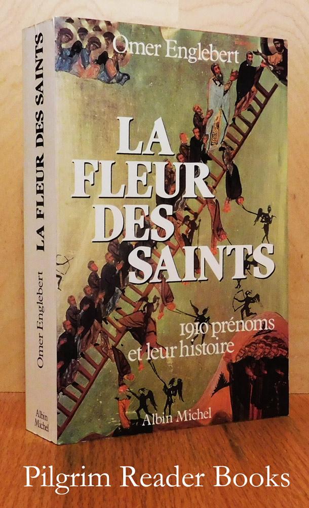 Calendrier Des Saints Et Des Prenoms.La Fleur Des Saints 1910 Prenoms Et Leur Histoire Suivant L Ordre Du Calendrier