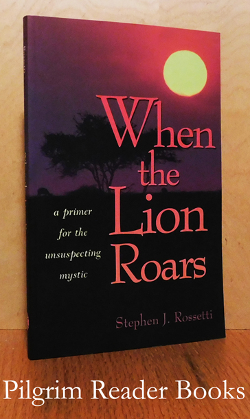 Image for When the Lion Roars: A Primer for the Unsuspecting Mystic.