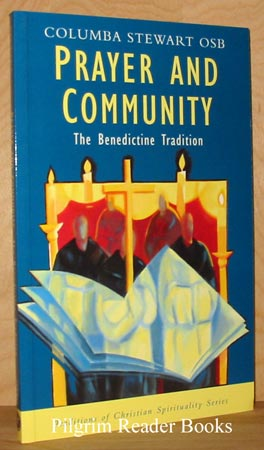 Image for Prayer and Community: The Benedictine Tradition.