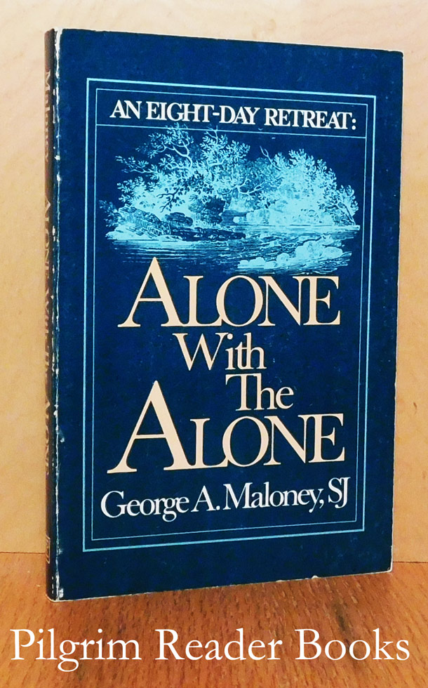 Image for Alone with the Alone: An Eight Day Retreat.