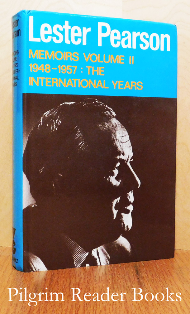 Image for Mike: The Memoirs of the Rt. Hon. Lester B. Pearson. Volume 2, The International Years, 1948-1957.