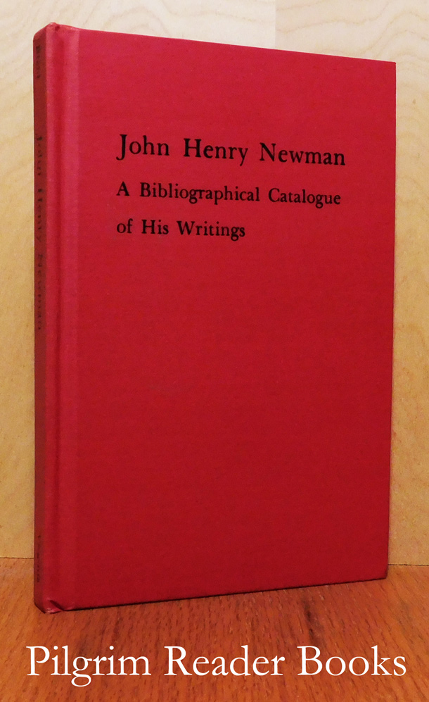 Image for John Henry Newman: A Bibliographical Catalogue of His Writings