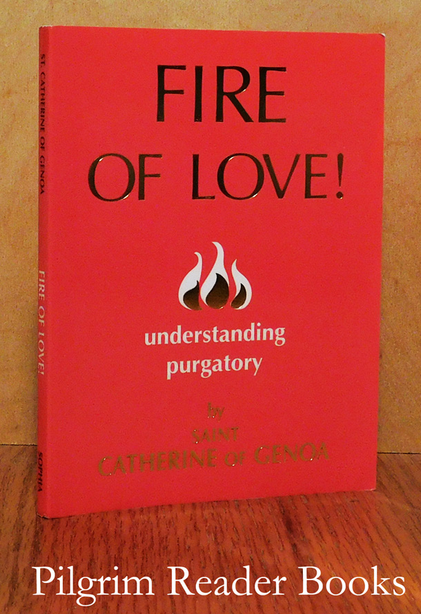 Image for Fire of Love: Understanding Purgatory.