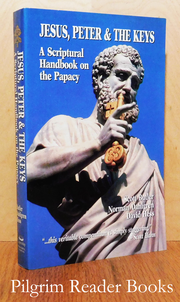 Image for Jesus, Peter & the Keys: A Scriptural Handbook on the Papacy.