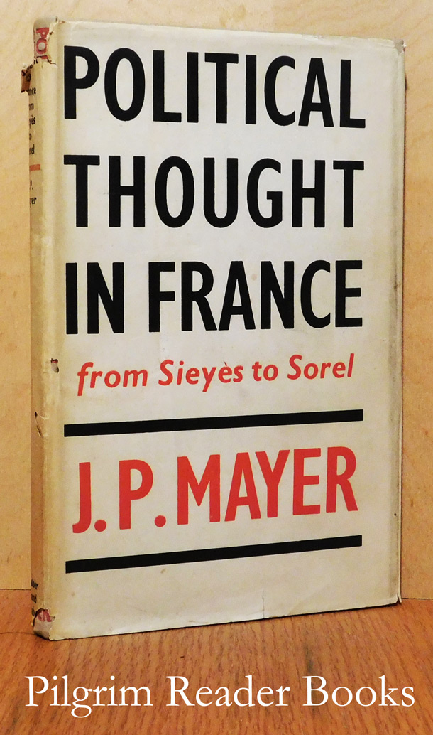 Political Thought in France, from Sieyes to Sorel.