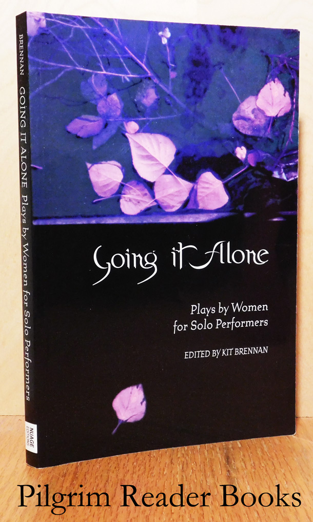 Image for Going It Alone, Plays by Women for Solo Performers.