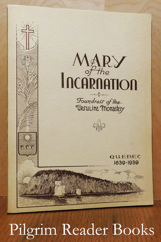 Image for Mary of the Incarnation: Foundress of the Ursuline Monastery. (Quebec 1639-1939).