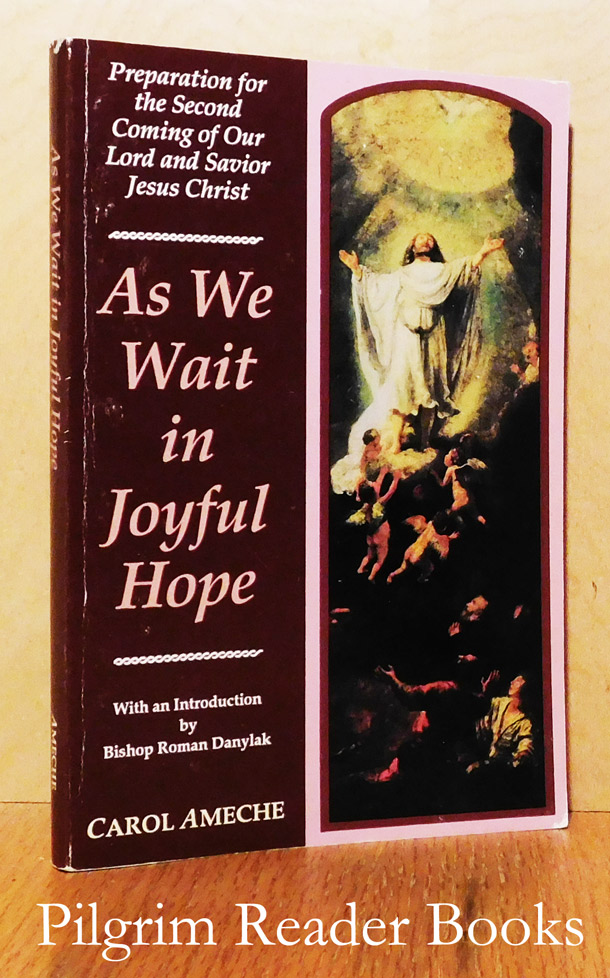 Image for As We Wait in Joyful Hope: Preparations for the Second Coming of Our Lord and Savior Jesus Christ.