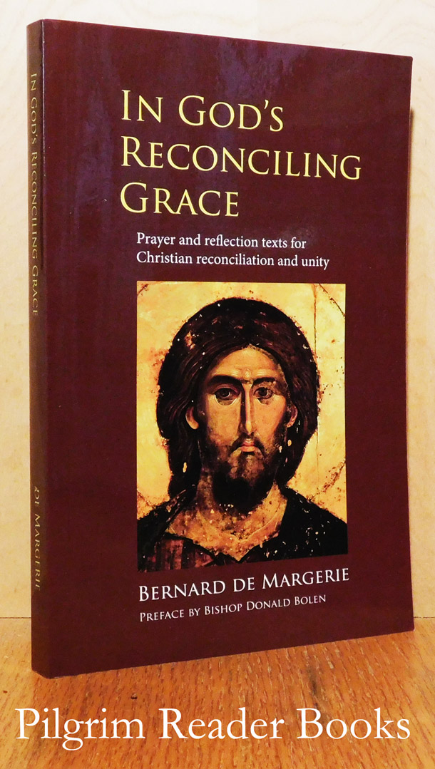 Image for In God's Reconciling Grace: Prayer and Reflection Texts for Christian Reconciliation and Unity.